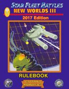 Star Fleet Battles: Module C3 - New Worlds III Rulebook 2017