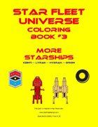 Star Fleet Universe Coloring Book #3: More Starships
