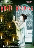 EPOCH: White Wedding