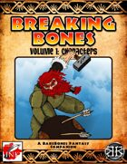 Breaking Bones Volume 1: Characters