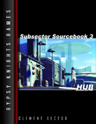 Subsector Sourcebook 3: Hub 2nd Edition