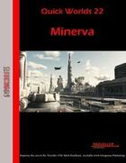 Quick Worlds 22: Minerva