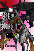 ABC's of Submachine Guns