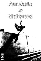 Acrobats vs Mobsters