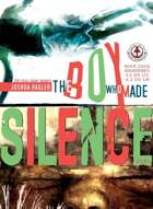 The Boy Who Made Silence #1