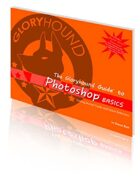 The Gloryhound Guide to Photoshop: Basics