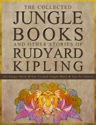 The Collected Jungle Books and Other Stories of Rudyard Kipling
