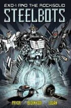 Exo-1 & The Rocksolid Steelbots - Original Graphic Novel