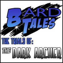 Bard Tales - The Trials of the Dark Archer