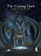 The Coming Dark, Chapter One: Into the Light