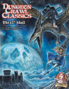 Dungeon Crawl Classics #71: The 13th Skull