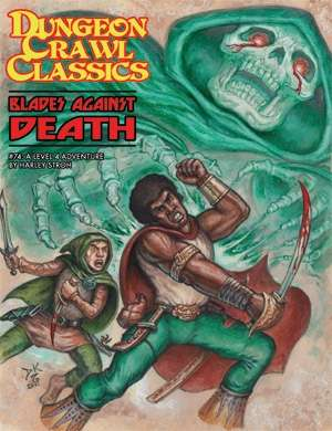 Dungeon Crawl Classics #74: Blades Against Death
