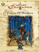 Castles & Crusades: Palace of Shadows