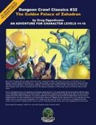 Dungeon Crawl Classics #32: The Golden Palace of Zahadran