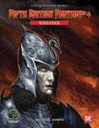 Fifth Edition Fantasy #4: War-Lock