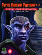 Fifth Edition Fantasy #13: Mystery Under the Monastery