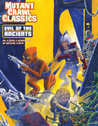 Mutant Crawl Classics #9: The Evil of the Ancients