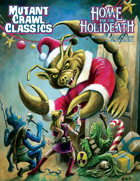 Dungeon Crawl Classics 2018 Holiday Module: Home For The Holideath