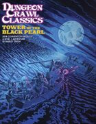 Dungeon Crawl Classics 2018 Convention Module: Tower of the Black Pearl