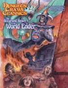 Dungeon Crawl Classics 2020 Convention Module: The Accursed Heart of the World Ender