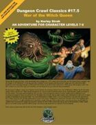 Dungeon Crawl Classics #17.5: War of the Witch Queen