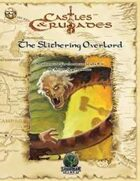 Castles & Crusades: The Slithering Overlord