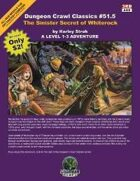 Dungeon Crawl Classics #51.5: Sinister Secret of Whiterock