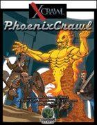 Xcrawl: PhoenixCrawl (level 8 adventure)