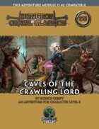 Dungeon Crawl Classics #65: Caves of the Crawling Lord
