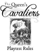 The Queen's Cavaliers Playtest Rules