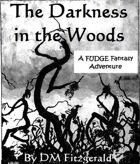 FUDGE Fantasy Adventure: Darkness in the Woods