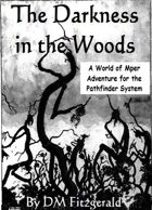 The Darkness in the Woods (Pathfinder Edition)