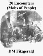 20 Road Encounters (Mobs of People)