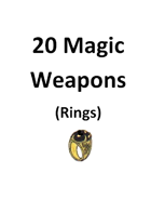 20 Magic Weapons (Rings)