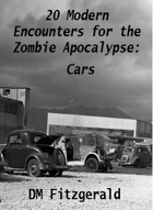 25 Modern Encounters for the Zombie Apocalypse: Cars