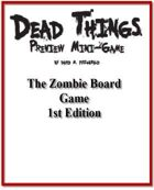 Dead Things (The Zombie Boardgame) 1st Edition