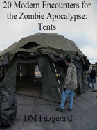 Dead Things: 20 Modern Encounters for the Zombie Apocalypse: Tents