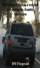 Dead Things:100 Things to find in a wrecked car during the Zombie Apocalypse