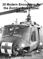 Dead Things: 20 Modern Encounters for the Zombie Apocalypse: Aircraft