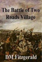 The Battle at Two Roads Village