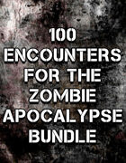 100 Encounters for the  Zombie Apocalypse [BUNDLE]