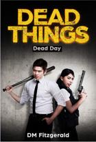 Dead Things: Dead Day