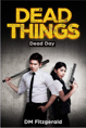 Dead Things: Dead Day