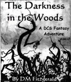 The Darkness in the Woods