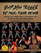 Whiplash Trigger Set Four: Plains Nations