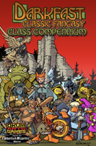 Darkfast Classic Fantasy Advanced Classes:Class Compendium
