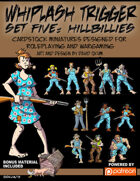 Whiplash Trigger Set Five: Hillbillies
