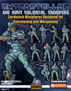 Extrastellar Set Eight: Bug Hunt Colonial Troopers