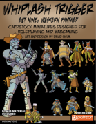 Whiplash Trigger Set Nine: Western Fantasy