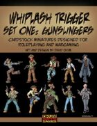 Whiplash Trigger Set One: Gunslingers